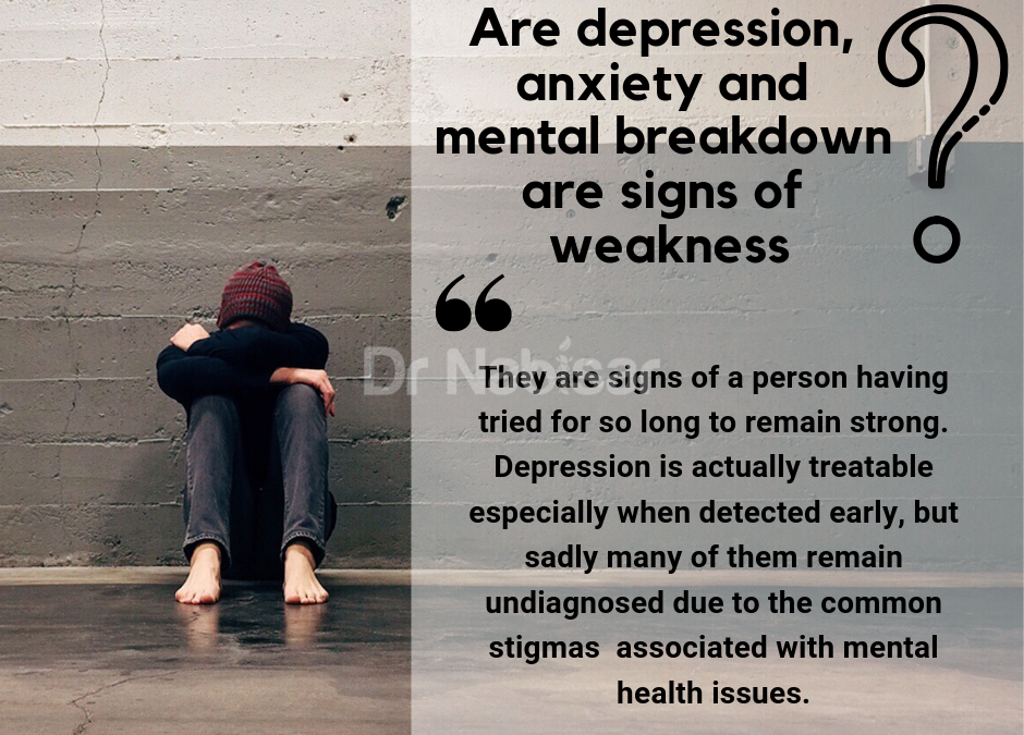 Depression, anxiety and mental breakdown are signs of weakness?